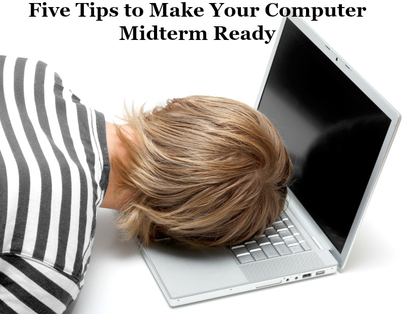 Five Tips to Make Your Computer Midterm Ready