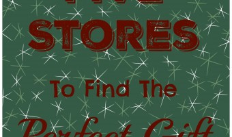 Five Stores To Find The Perfect Gift