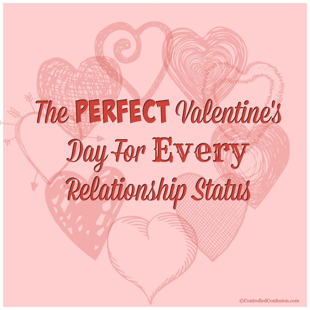 The Perfect Valentine's Day For Every Relationship Status