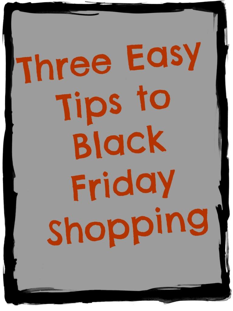 Three Easy Tips to Black Friday Shopping