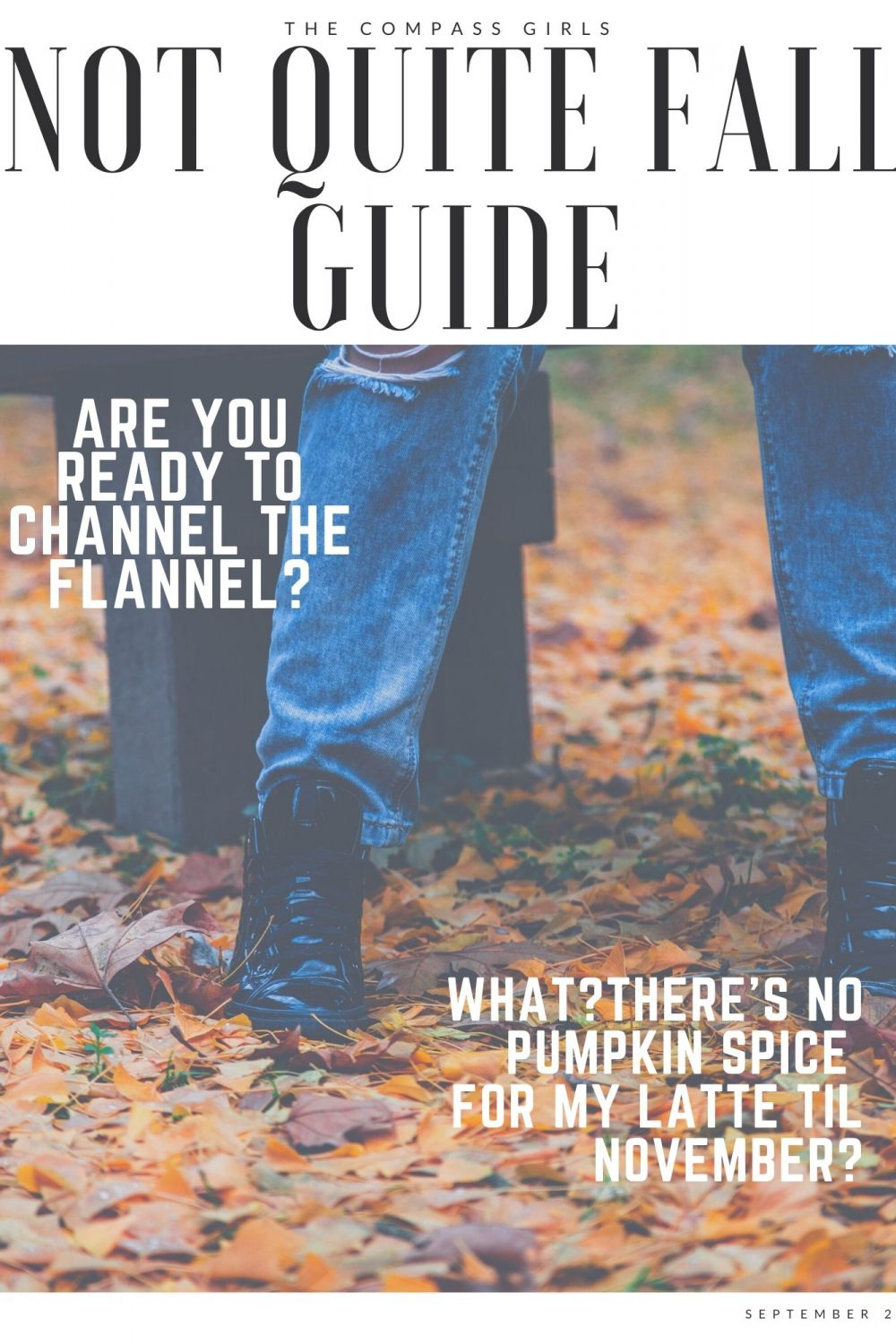 The Not Quite Fall Guide that you've been waiting for